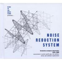 Noise Reduction System: Formative European Electronica 1974-84 - 4CD