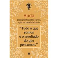 Buda - Ensinamentos Sobre  o Amor, a Paz e a Sabedoria