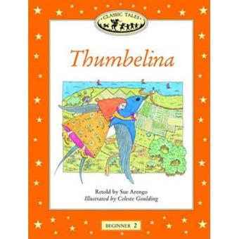 Classic Tales - Thumbelina - Beginner Level 2