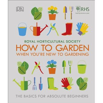 Rhs how to garden when you're new t