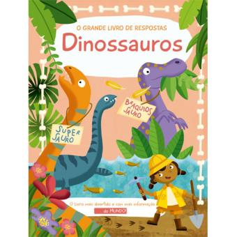 O Grande Livro de Respostas - Dinossauros