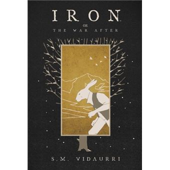 Iron: or the war after
