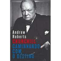 Churchill - Caminhando com o Destino