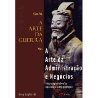 Arte da Guerra e A Arte da Administração e Negócios