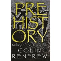 Prehistory - The Making Of The Human Mind
