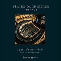 Teatro da Trindade: 150 Anos