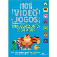 101 Videojogos para Jogares Antes de Cresceres