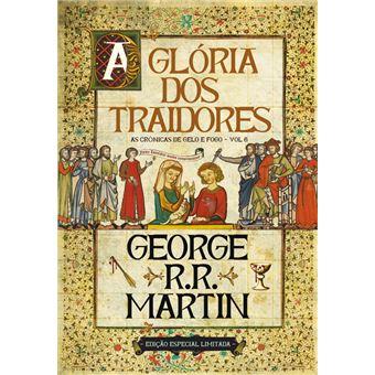 As Crónicas de Gelo e Fogo - Livro 6: A Glória dos Traidores