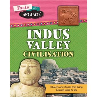 Facts and artefacts: indus valley c