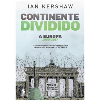 Continente Dividido: A Europa, 1950-2017