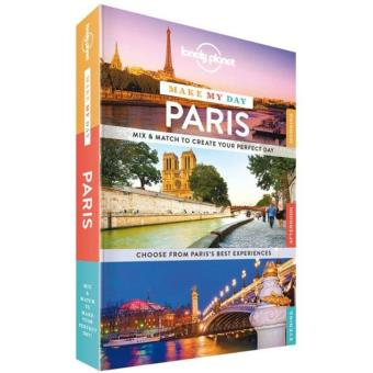 Paris Make My Day Lonely Planet Guide