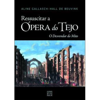Ressuscitar a Ópera do Tejo