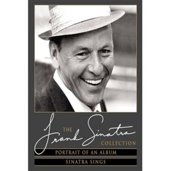 The Frank Sinatra Collection Portrait Of An Album - Sinatra Sings