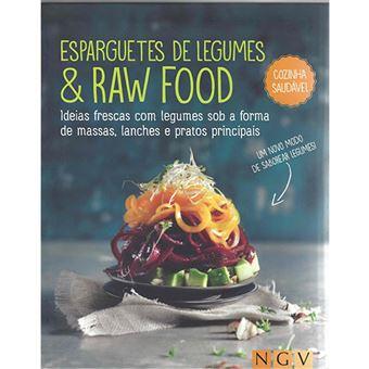 Esparguetes de Legumes e Raw Food