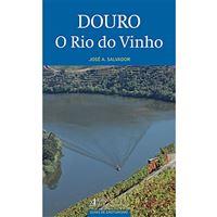 Douro, o Rio do Vinho