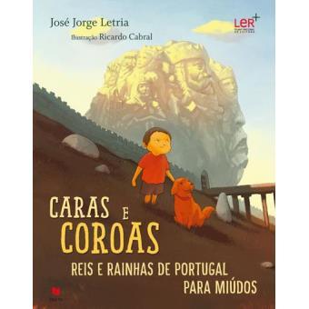 Caras e Coroas: Reis e Rainhas de Portugal para Miúdos