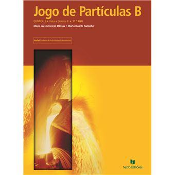 Manual do Aluno Jogo de Partículas B - Física e Química B - 11º Ano