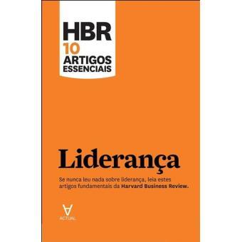 HBR 10 Artigos Essenciais - Liderança