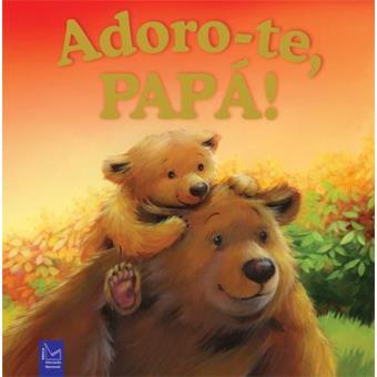 Adoro-te, Papá!