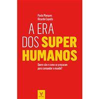 A Era dos Super-Humanos