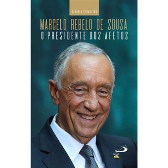 Marcelo Rebelo de Sousa : O Presidente dos Afetos