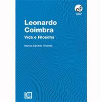 Leonardo Coimbra: Vida e Filosofia