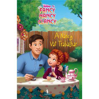 Fancy Nancy - Livro 3 - A Nancy vai Trabalhar
