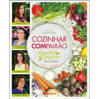Cozinhar ComPaixão: Receitas Veganas 100% Nacionais