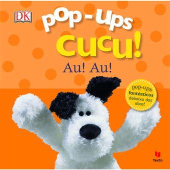 Pop-Ups Cucu!: Au! Au!