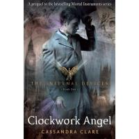 The Infernal Devices Vol 1: Clockwork Angel