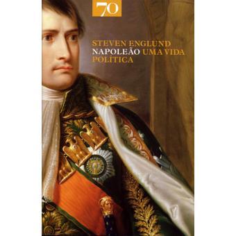Napoleão - Uma Vida Política