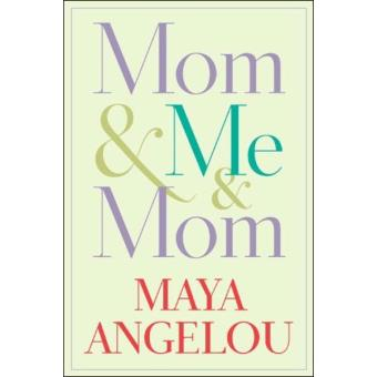 mom me mom maya angelou compra livros ou ebook na fnac pt rh fnac pt