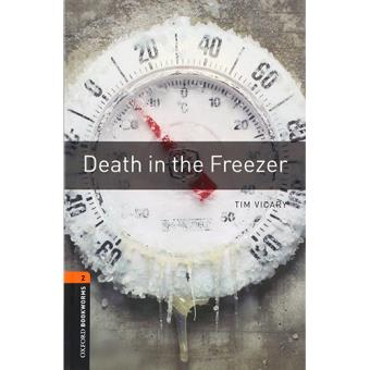 Oxford Bookworms Library Level 2 - Death in the Freezer