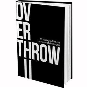 Overthrow II - 10 Strategies from The New Wave of Challengers
