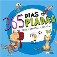 365 Dias, 365 Piadas - Livro 3: Para Crianças Animadas