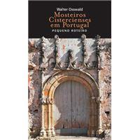 Mosteiros Cistercienses em Portugal: Pequeno Roteiro