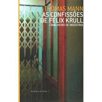 As Confissões de Félix Krull  - Cavalheiro de Indústria