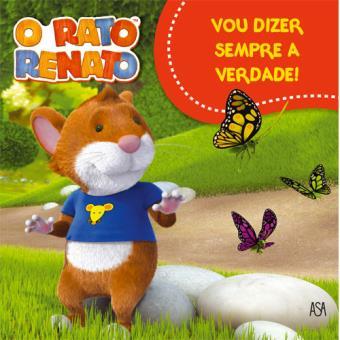 O Rato Renato - Livro 6: Vou Dizer Sempre a Verdade!