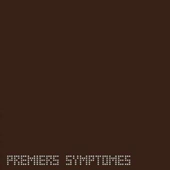 Premiers Symptomes (remastered) (180g)