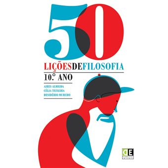 50 Lições de Filosofia 10º Ano - Manual do Aluno