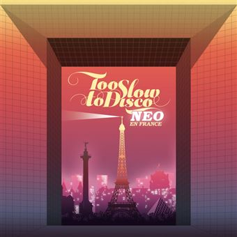 Too Slow to Disco - Neo en France - 2LP 12''