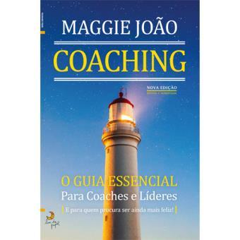 Coaching: O Guia Essencial Para Coaches e Líderes