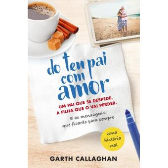Do Teu Pai Com Amor Garth Callaghan Compra Livros Ou Ebook Na