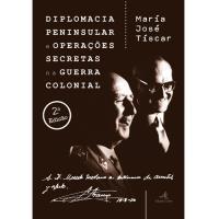 Diplomacia Peninsular e Operações Secretas na Guerra Colonial