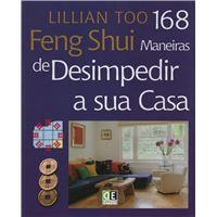 Feng Shui - 168 Maneiras de Desimpedir a Sua Casa