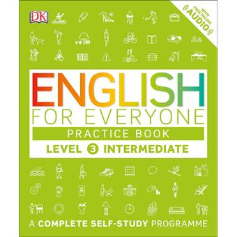 English for Everyone: Level 3 Intermediate - Practice Book