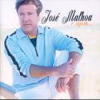 E AGORA-JOSE MALHOA