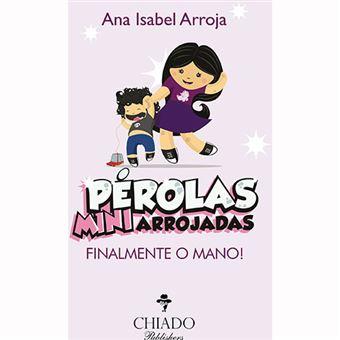 Pérolas Mini Arrojadas: Finalmente o Mano!