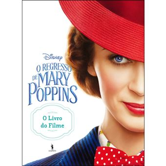 O Regresso de Mary Poppins : O Livro do Filme