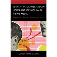 Identity Discourses about Spain and Catalonia in News Media